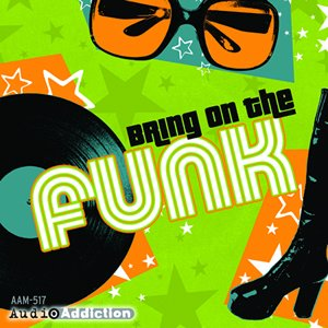 Bring On The Funk